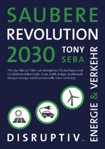 Tony Seba Saubere Revolution 2030