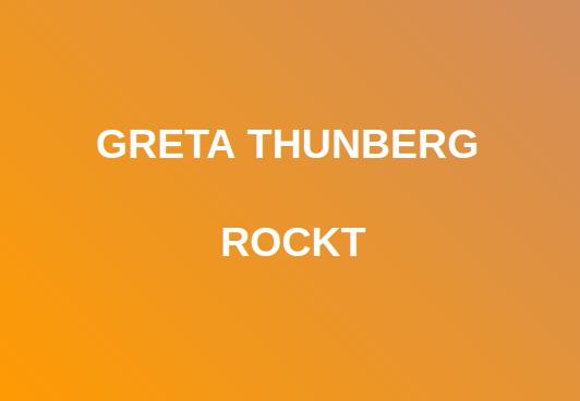 Greta Thunberg rockt