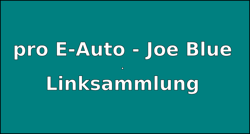 Pro E-Auto – Gastbeitrag Joe Blue