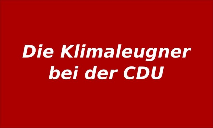 Journalismus schaut weg – Klimaleugner auch in der CDU – WerteUnion